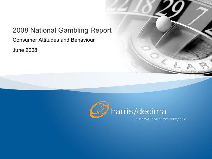 2008 National Gambling Report Consumer Attitudes and Behaviour June 2008