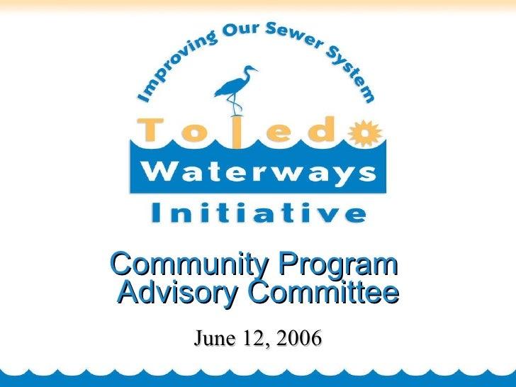 Community Program  Advisory Committee June 12, 2006