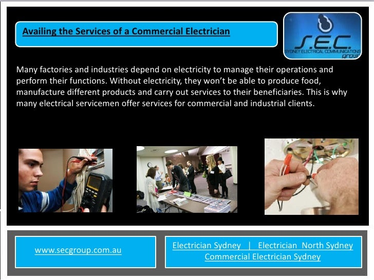 Availing the Services of a Commercial ElectricianMany factories and industries depend on electricity to manage their opera...