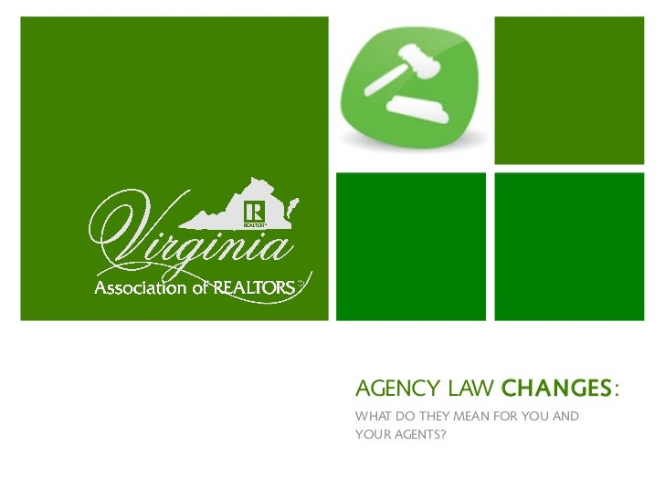 AGENCY LAW CHANGES:WHAT DO THEY MEAN FOR YOU ANDYOUR AGENTS?