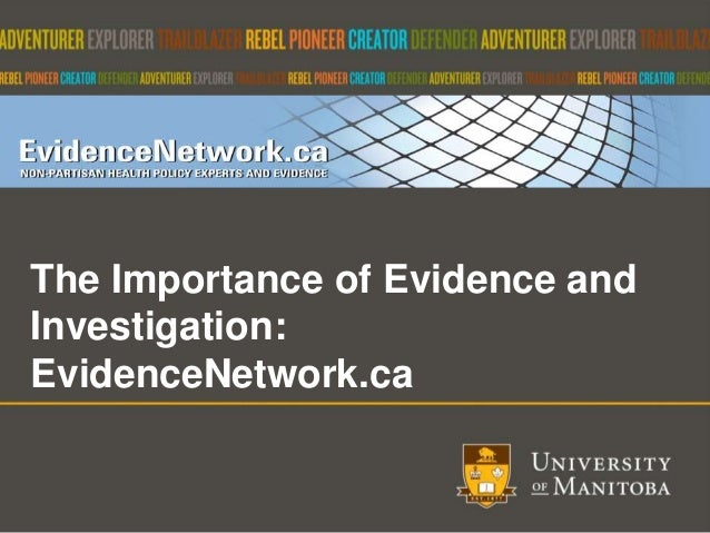 1 The Importance of Evidence and Investigation: EvidenceNetwork.ca