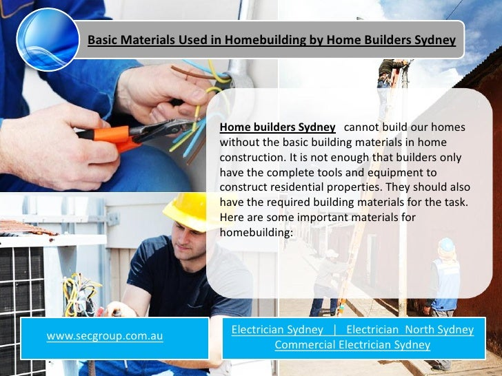 Basic Materials Used in Homebuilding by Home Builders Sydney                           Home builders Sydney cannot build o...