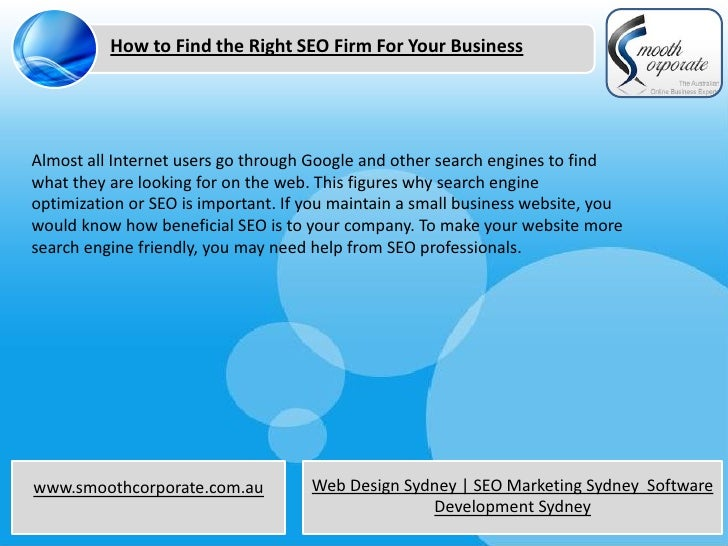 How to Find the Right SEO Firm For Your BusinessAlmost all Internet users go through Google and other search engines to fi...
