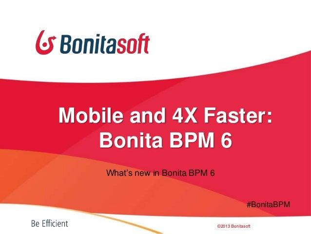 Product Overview: Mobile and 4X Faster Bonita BPM 6