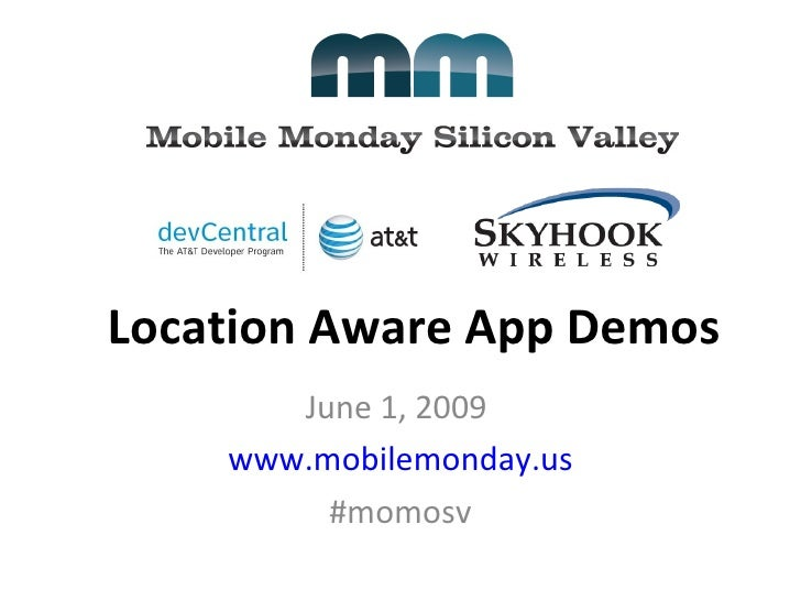 Mobile Monday Silicon Valley 6/1/09 - LBS App Demos