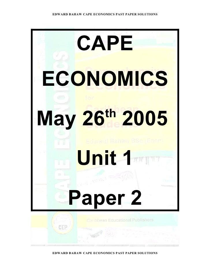 EDWARD BAHAW CAPE ECONOMICS PAST PAPER SOLUTIONS                CAPE ECONOMICS                          th May 26 2005    ...
