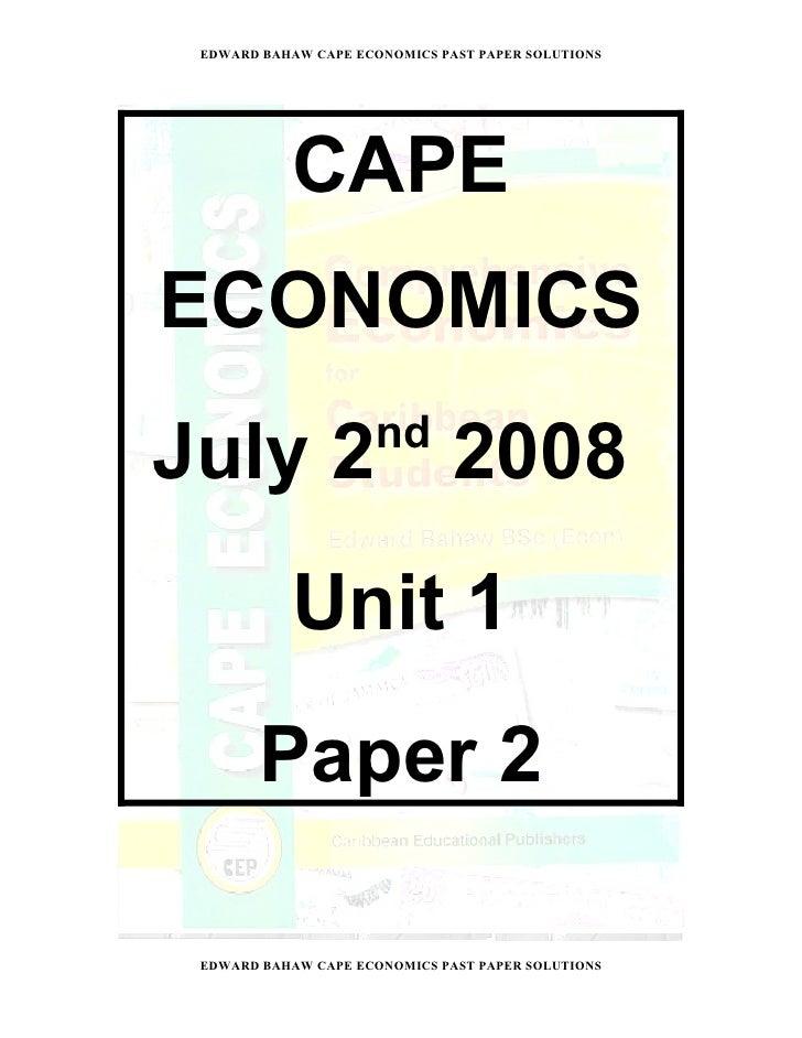EDWARD BAHAW CAPE ECONOMICS PAST PAPER SOLUTIONS                CAPE ECONOMICS                      nd July 2 2008        ...