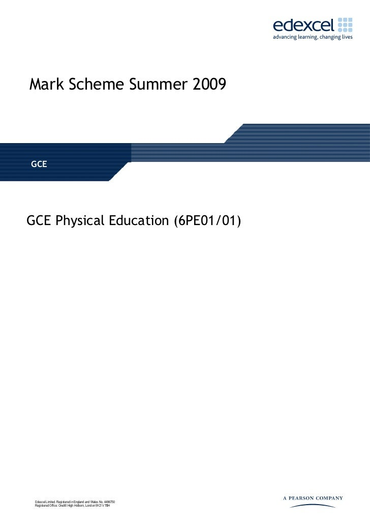 Mark Scheme Summer 2009GCEGCE Physical Education (6PE01/01) Edexcel Limited. Registered in England and Wales No. 4496750 R...