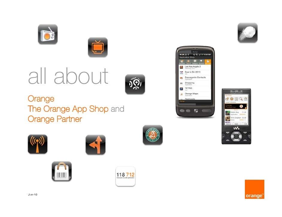 all about Orange The Orange App Shop and Orange Partner     Jun-10                    1 June 2010