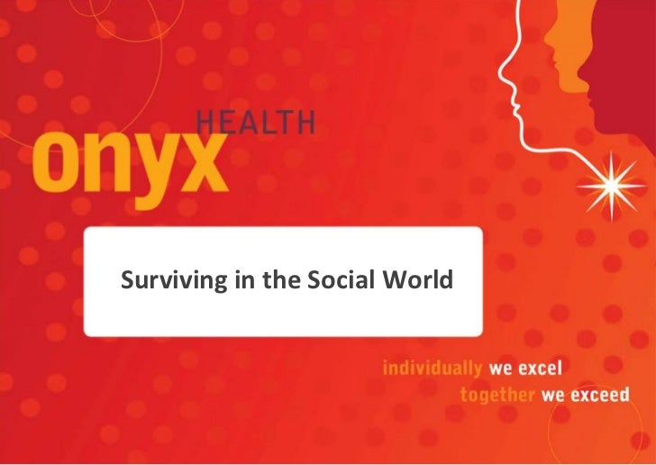 Surviving in the Social World<br />