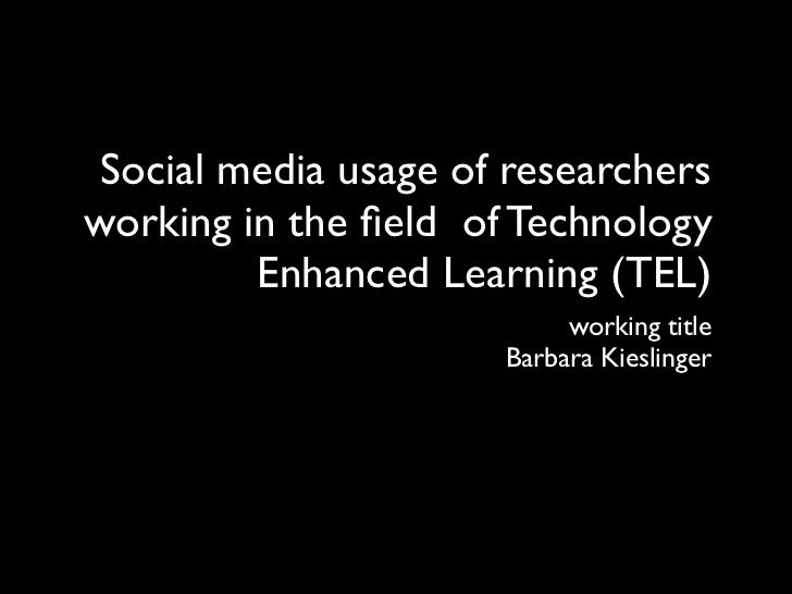 Social media usage of researchersworking in the field of Technology         Enhanced Learning (TEL)                        ...