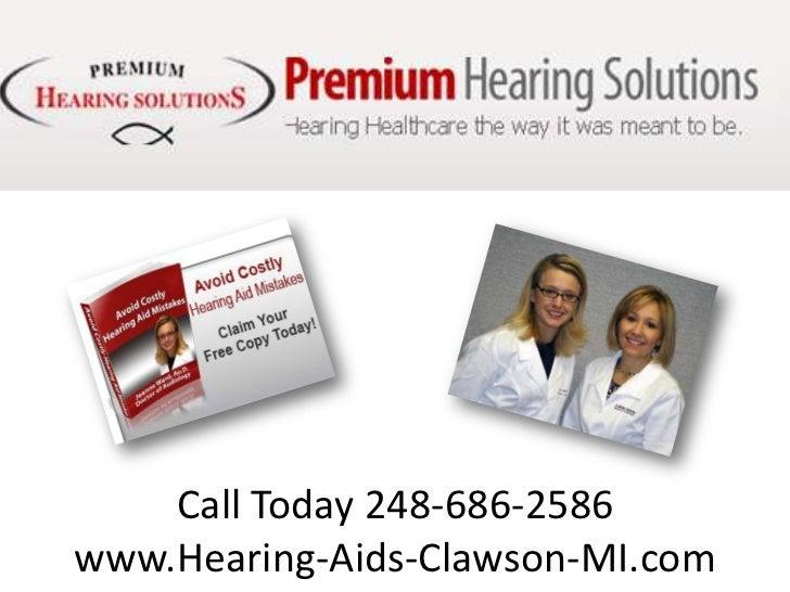 Call Today 248-686-2586www.Hearing-Aids-Clawson-MI.com