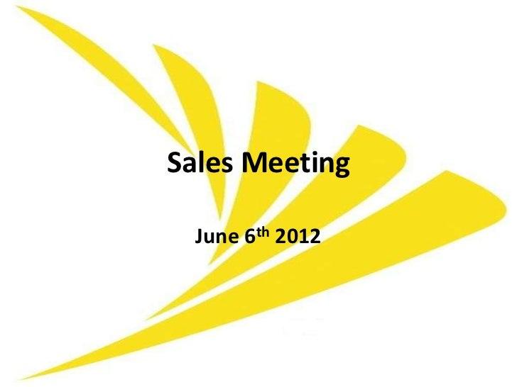 Sales Meeting  June 6th 2012
