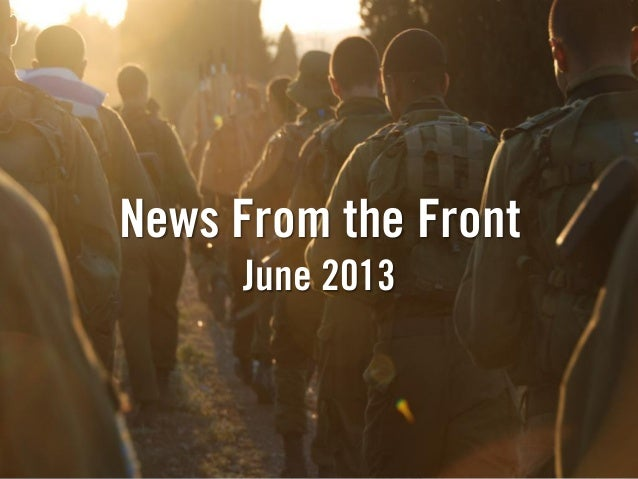 IDF News From the Front: What our Soldiers Did in June 2013