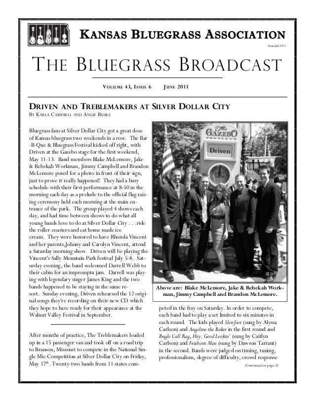Founded 1971 KANSAS BLUEGRASS ASSOCIATION JUNE 2013VOLUME 43, ISSUE 6 THE BLUEGRASS BROADCAST DRIVEN AND TREBLEMAKERS AT S...