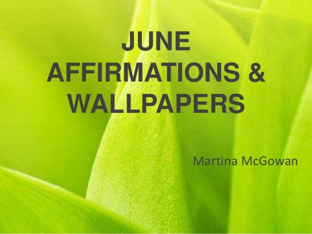 JUNE AFFIRMATIONS & WALLPAPERS Martina McGowan