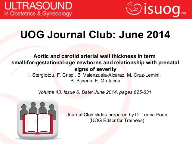 UOG Journal Club: Aortic and carotid arterial wall thickness in term small-for-gestational-age newborns and relationship with prenatal signs of severity