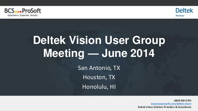 Experience. Expertise. Results.Experience. Expertise. Results. Deltek Vision User Group Meeting — June 2014 San Antonio, T...