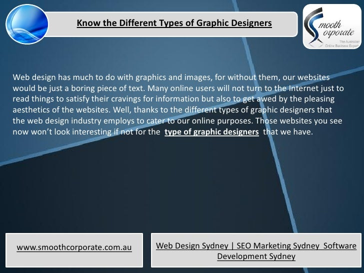 Know the Different Types of Graphic DesignersWeb design has much to do with graphics and images, for without them, our web...