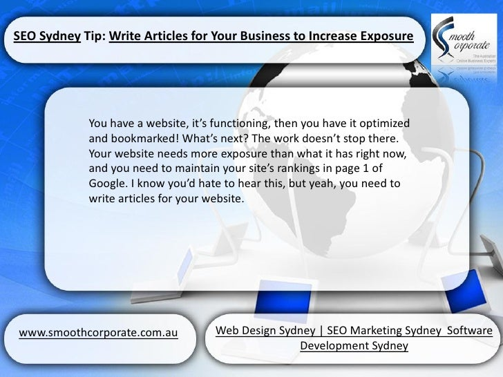 SEO Sydney Tip: Write Articles for Your Business to Increase Exposure            You have a website, it's functioning, the...