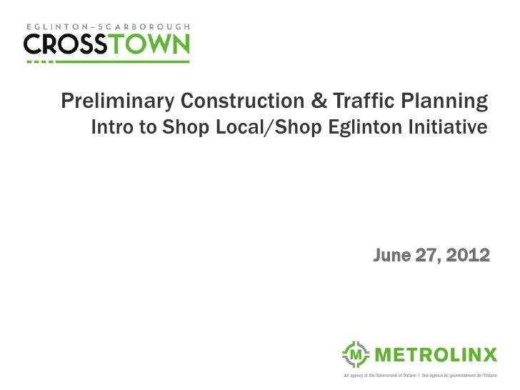 Preliminary Construction & Traffic Planning   Intro to Shop Local/Shop Eglinton Initiative                                ...