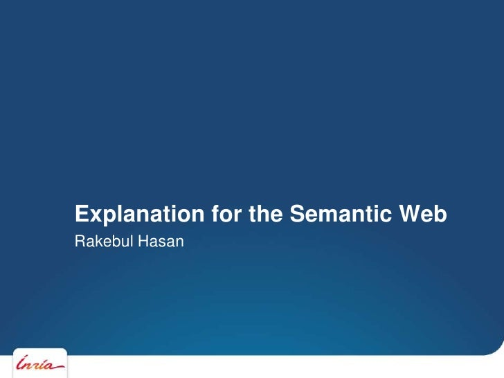 Explanation for the Semantic WebRakebul Hasan