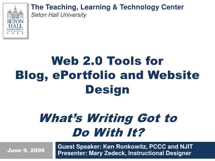 The Teaching, Learning & Technology Center        Seton Hall University             Web 2.0 Tools for   Blog, ePortfolio a...