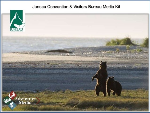 Juneau Convention & Visitors Bureau Media Kit