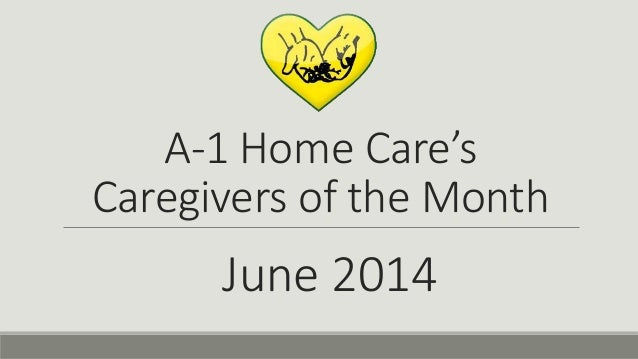 A-1 Home Care's Caregivers of the Month June 2014