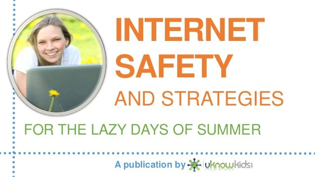 Internet Safety and Strategies for the Lazy Days of Summer