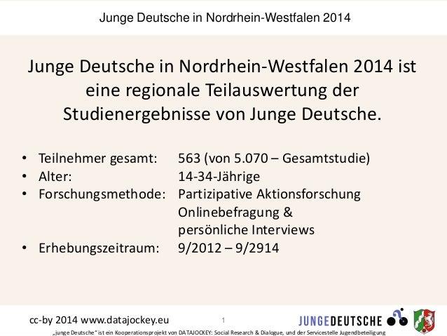 Junge Deutsche in Nordrhein-Westfalen 2014  Junge Deutsche in Nordrhein-Westfalen 2014 ist  eine regionale Teilauswertung ...