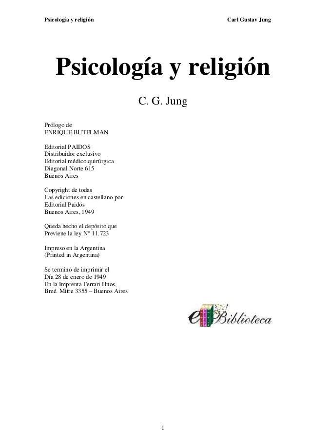 Psicología y religión Carl Gustav Jung 1 Psicología y religión C. G. Jung Prólogo de ENRIQUE BUTELMAN Editorial PAIDOS Dis...
