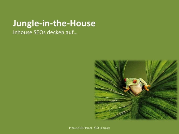 Jungle-in-the-House Inhouse SEOs decken auf… Inhouse SEO Panel - SEO Campixx