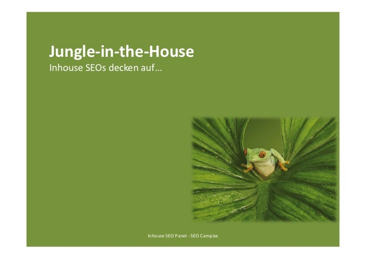 Jungle-in-the-HouseInhouse SEOs decken auf…                    Inhouse SEO Panel - SEO Campixx