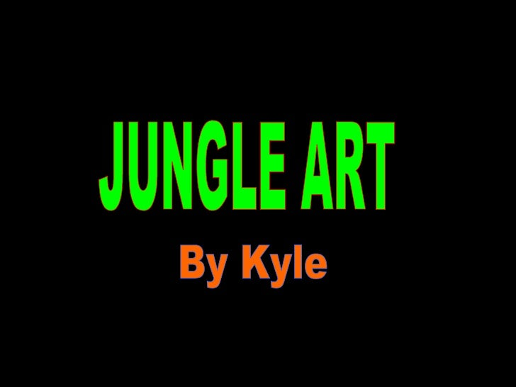 JUNGLE ART By Kyle