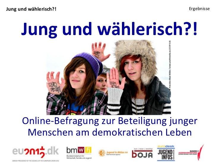 Jung und wählerisch?! Online-Befragung zur Beteiligung junger Menschen am demokratischen Leben