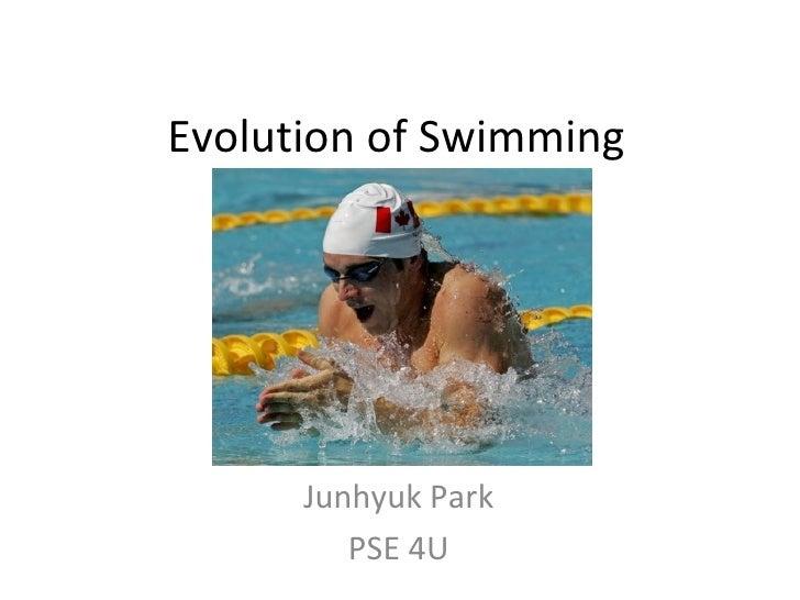 Evolution of Swimming Junhyuk Park PSE 4U