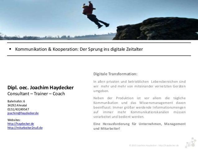© 2015 Joachim Haydecker - http://haydecker.de Dipl. oec. Joachim Haydecker Consultant – Trainer – Coach Bahnhofstr. 6 342...