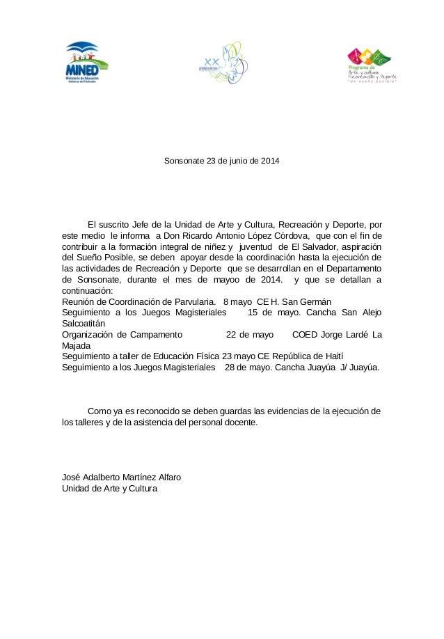Sonsonate 23 de junio de 2014 El suscrito Jefe de la Unidad de Arte y Cultura, Recreación y Deporte, por este medio le inf...