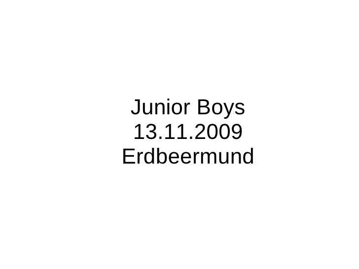 Junior Boys 13.11.09