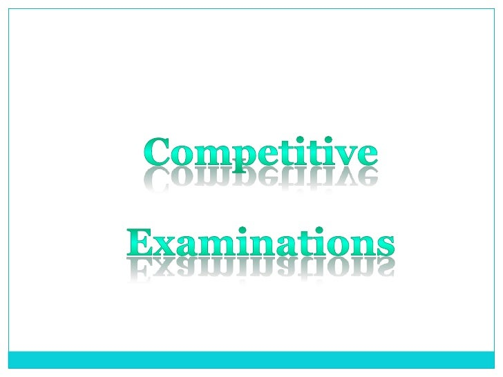 Competitive <br />Examinations<br />