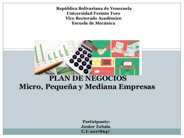 República Bolivariana de Venezuela Universidad Fermín Toro Vice Rectorado Académico Escuela de Mecánica Participante: Juni...