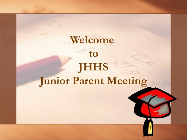 Welcome to JHHS Junior Parent Meeting
