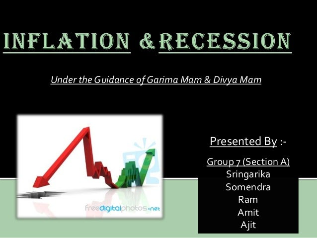 INFLATION AND RECESSION
