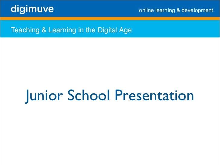 digimuve                                 online learning  development   Teaching  Learning in the Digital Age         Juni...