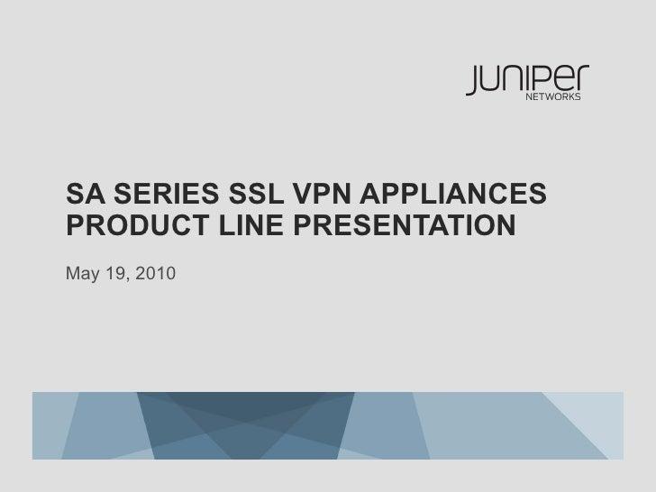 SA SERIES SSL VPN APPLIANCESPRODUCT LINE PRESENTATIONMay 19, 2010