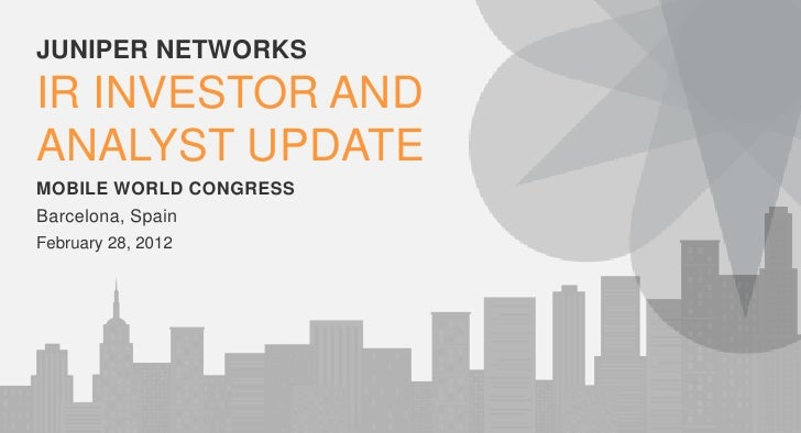 Juniper Networks IR Investor and Analyst Update - Mobile World Congress 2012