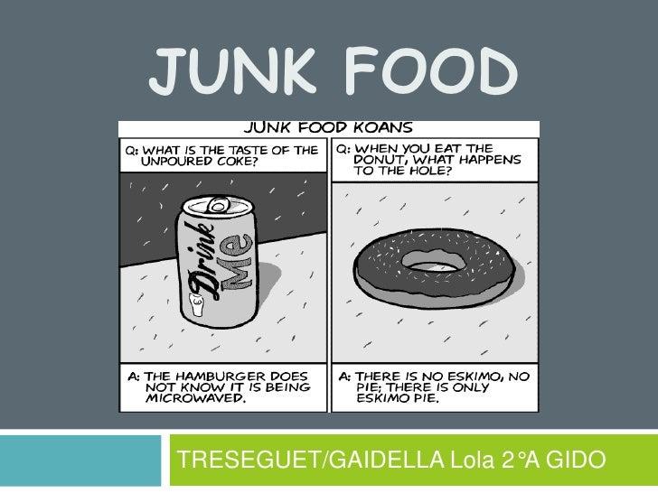 JUNK FOODTRESEGUET/GAIDELLA Lola 2°A GIDO