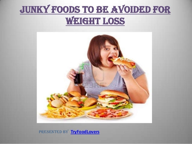 Junky Foods To Be Avoided For Weight Loss