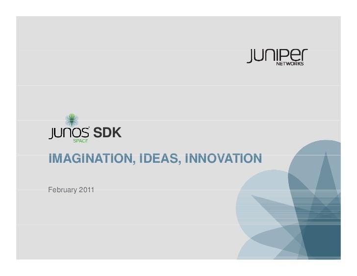 Junos Space SDK - Imagination, Ideas, Innovation
